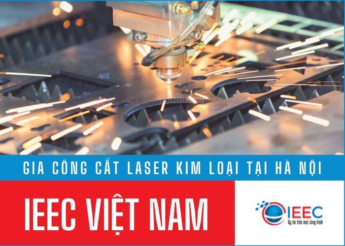 Gia công cắt Laser kim loại IEEC Việt Nam