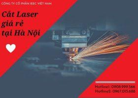 Cắt Laser giá rẻ tại Hà Nội - IEEC Việt Nam